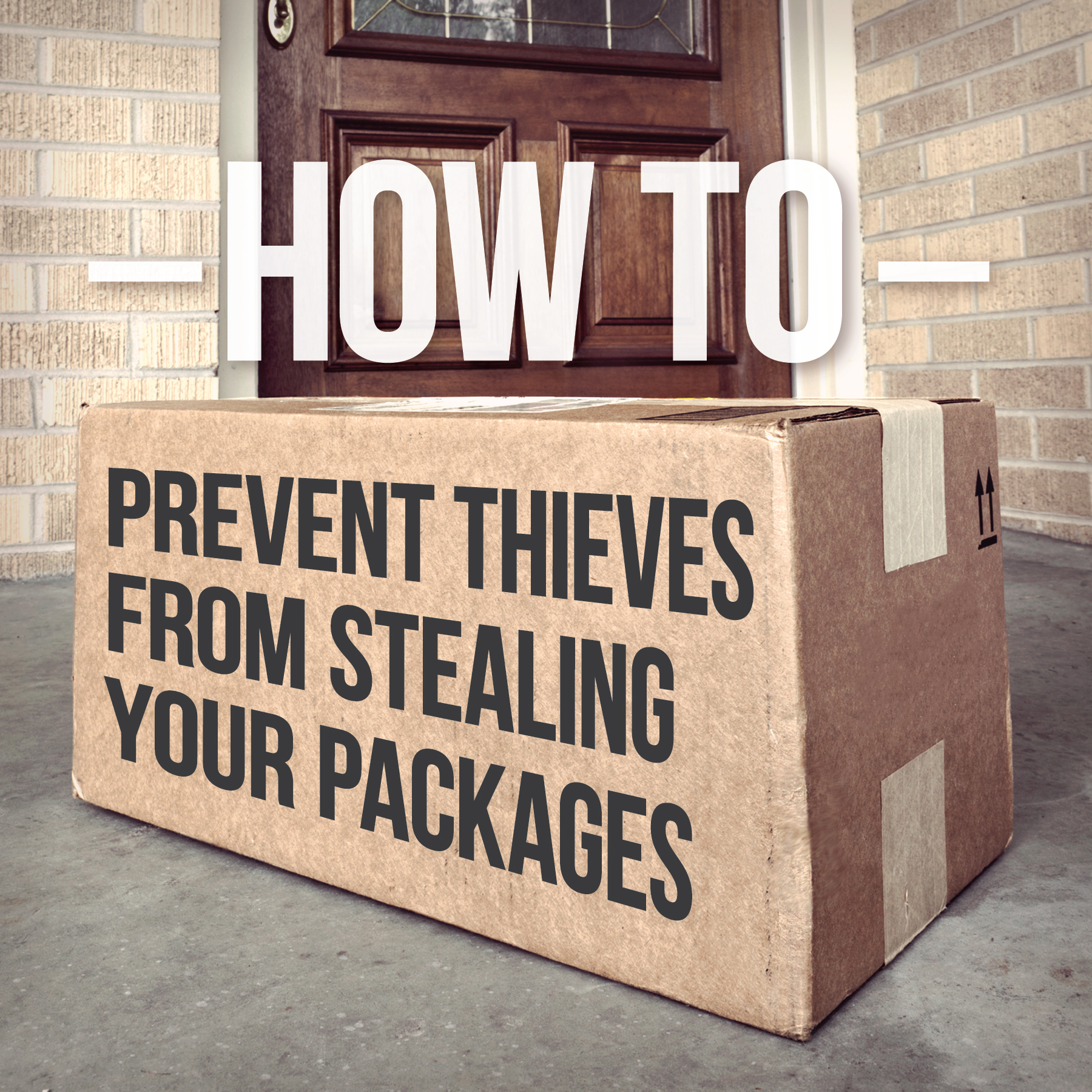 HowToPreventThievesFromStealingYourPackages-01[1]